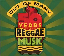 Out Of Many:50 Years Of Reggae Music