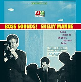 Boss Sounds:shelly Manne&His Men At Shelly's Mann