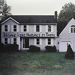 Home,Like Noplace Is There