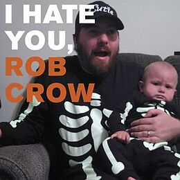 I Hate You,Rob Crow