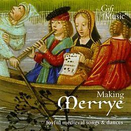 Making Merrye-Joyful Medieval Songs An