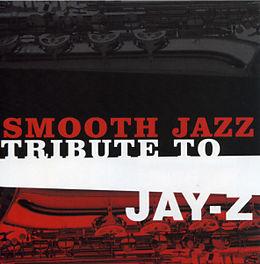 Smooth Jazz Tribute To Jay-Z