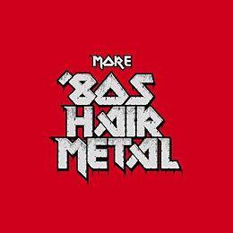 More '80s Hair Metal