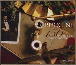 Puccini 150 - Musik Für Die Ewigkeit