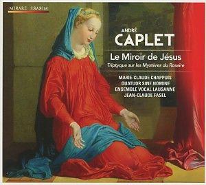 Le miroir de jesus chappuis quatour sin cd kaufen for Andre caplet le miroir de jesus