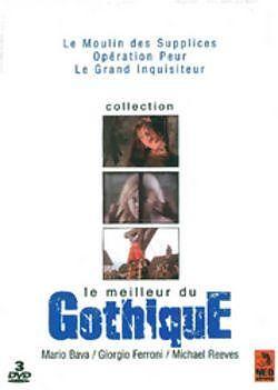 Meilleur du gothique: Le moulin des supplices, Opération peur, Le grand inquisiteur [Französische Version]