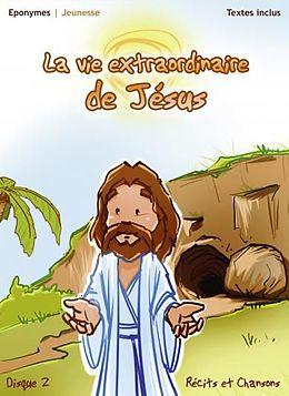 La Vie Extraordinaire De Jesus