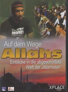 Auf Dem Wege Allahs - Einblicke In Die A