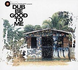 Phazz Forvert-Dub Be Good To Me