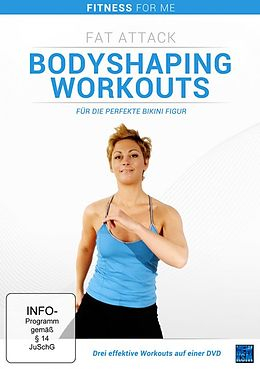 Fat Attack - Bodyshaping Workouts für die perfekte Bikini Figur