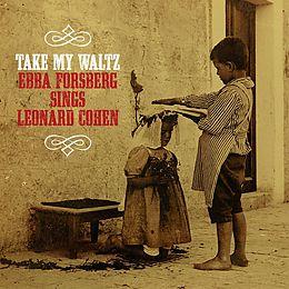 Take My Waltz Sings Leonard Cohen