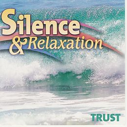 Silence & Relaxation - Trust