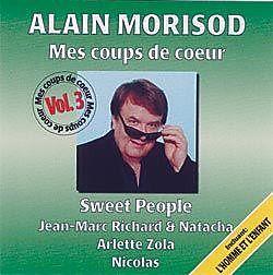 Mes coups de coeur vol 3 alain morisod et sweet people acheter cd - Les coups de coeur alain morisod ...