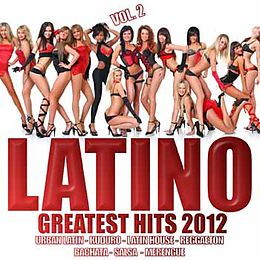 LATINO 2012 Greatest Hits Vol.2 (Urban Latin, Salsa, Bachata, Kuduro, Zumba, Reggaeton)