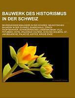 Bauwerk des Historismus in der Schweiz [Versione tedesca]