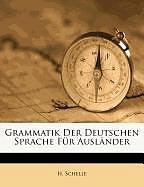Grammatik Der Deutschen Sprache Für Ausländer [Version allemande]