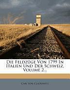 Die Feldzüge Von 1799 In Italien Und Der Schweiz, Volume 2 [Versione tedesca]