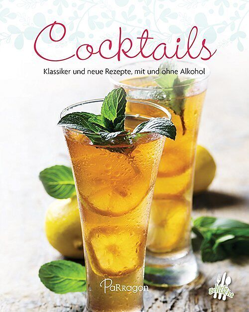 cocktails klassiker und neue rezepte mit und ohne alkohol buch kaufen. Black Bedroom Furniture Sets. Home Design Ideas