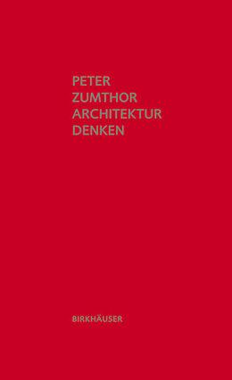architektur denken peter zumthor buch kaufen. Black Bedroom Furniture Sets. Home Design Ideas