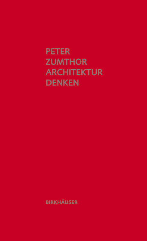 architektur denken peter zumthor buch kaufen. Black Bedroom Furniture Sets. Home Design Ideas