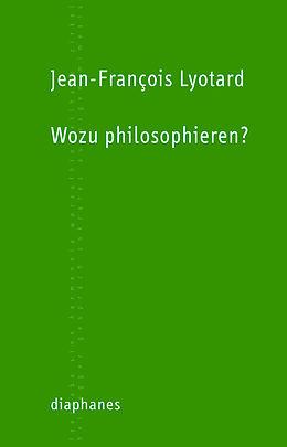 Wozu philosophieren? [Versione tedesca]