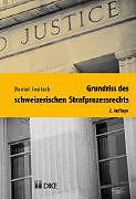 Grundriss des schweizerischen Strafprozessrechts