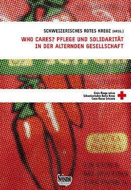 Who cares? Pflege und Solidarität in der alternden Gesellschaft [Versione tedesca]