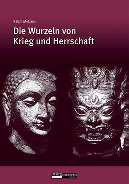 Wie Wurzeln von Krieg und Herrschaft [Versione tedesca]