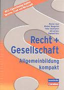 Recht und Gesellschaft. Allgemeinbildung kompakt [Versione tedesca]