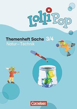 LolliPop Sache 3/4. 1./2. Schuljahr. Natur Technik. Themenheft [Version allemande]