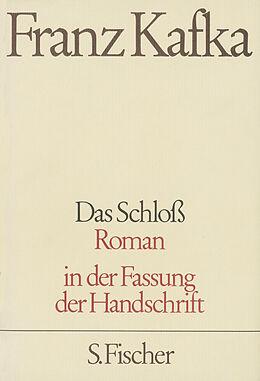 Gesammelte Werke in Einzelbänden in der Fassung der Handschrift: Das Schloss [Version allemande]