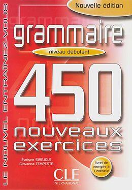 Grammaire. 450 nouveaux exercices. Niveau debutant