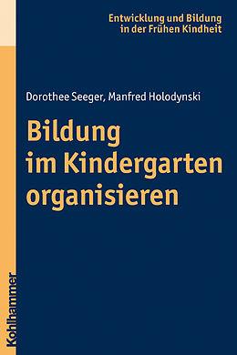 Bildung im Kindergarten organisieren [Version allemande]