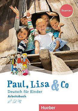 Paul, Lisa & Co Starter. Deutsch für Kinder. Arbeitsbuch [Versione tedesca]