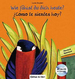 Wie fühlst du dich heute? Kinderbuch Deutsch-Spanisch [Version allemande]
