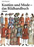 Kostüm und Mode - das Bildhandbuch [Versione tedesca]