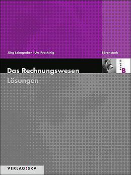 Das Rechnungswesen Profil B. Lösungen [Versione tedesca]