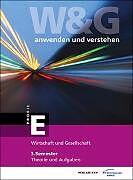 W&G - anwenden und verstehen, E-Profil, 3. Semester, Theorie und Aufgaben ohne Lösungen [Version allemande]