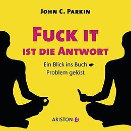 Fuck It ist die Antwort [Version allemande]