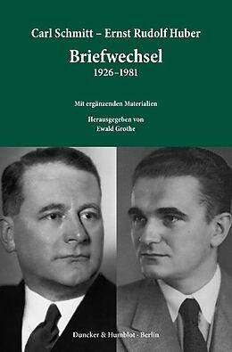 Carl Schmitt - Ernst Rudolf Huber: Briefwechsel 1926-1981 [Version allemande]