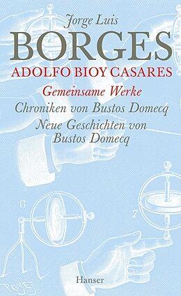 Gesammelte Werke in 12 Bänden (Band 12): Gemeinsamen Werke 2. Chroniken von Bostos Domecq / Neue Chroniken von Bustos Domecq [Versione tedesca]