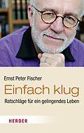 ... Einfach klug Fischer, Ernst Peter ePUB 04.11.2014 E-Books Deutsch Download steht sofort bereit CHF 8.90 ... - 9783451802027m