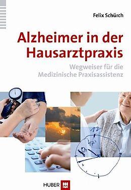 Alzheimer in der Hausarztpraxis [Version allemande]
