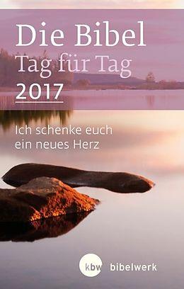 Die Bibel Tag für Tag 2017 / Taschenbuch [Versione tedesca]