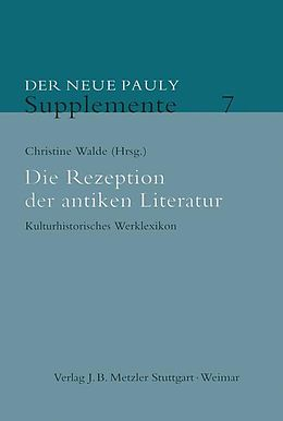 Der Neue Pauly - Supplemente (Band 7): Die Rezeption der antiken Literatur [Versione tedesca]