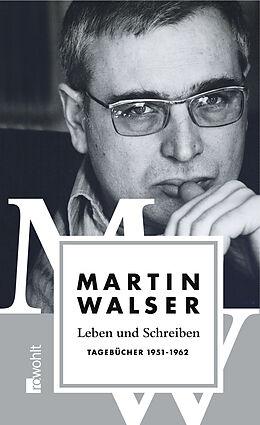 Leben und Schreiben (Band 1): Tagebücher 1951-1962
