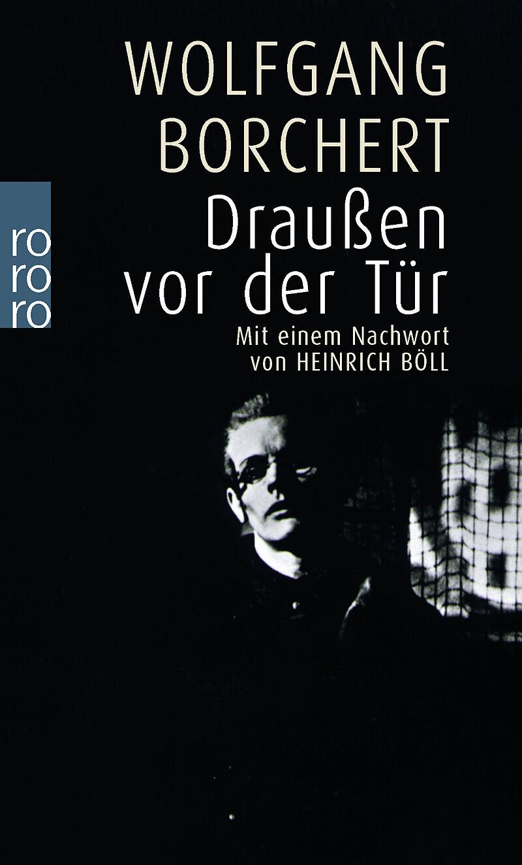 Wolfgang Borchert Draußen Vor Der Tür
