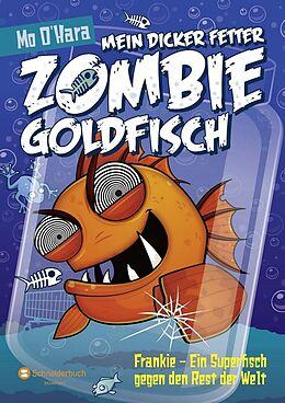 Mein dicker fetter Zombie-Goldfisch 06. Frankie - Ein Superfisch gegen den Rest der Welt [Version allemande]