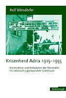 Krisenherd Adria 1915-1955 [Version allemande]