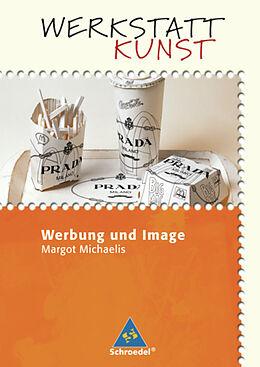 Werkstatt Kunst. Werbung und Image [Version allemande]